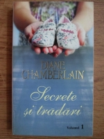 Diane Chamberlain - Secrete si tradari (volumul 1)