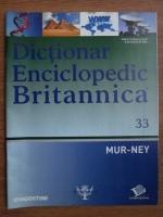 Anticariat: Dictionar Enciclopedic Britannica, MUR-NEY, nr. 33