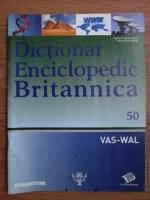 Anticariat: Dictionar Enciclopedic Britannica, VAS-WAL, nr. 50