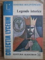 Anticariat: Dimitrie Bolintineanu - Legende istorice. Poezii