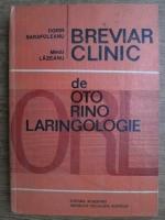 Anticariat: Dorin Sarafoleanu, Mihai Lazeanu - Breviar clinic de oto rino laringologie