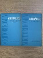 Gh. Braescu - Opere alese (2 volume)