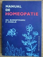 Anticariat: Gh. Bungetzianu, P. Chirila - Manual de homeopatie