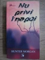 Hunter Morgan - Nu privi inapoi