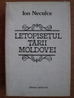Anticariat: Ion Neculce - Letopisetul tarii Moldovei