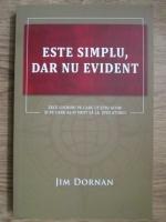 Jim Dornan - Este simplu, dar nu evident