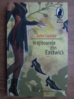 John Updike - Vrajitoarele din Eastwick