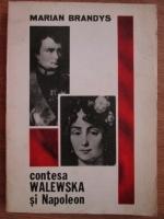 Marian Brandys - Contesa Walewska si Napoleon