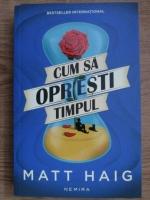 Matt Haig - Cum sa opresti timpul