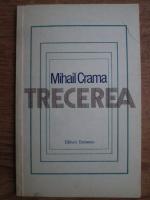 Mihail Crama - Trecerea