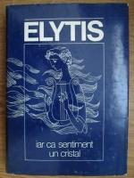 Odysseas Elytis - Iar ca sentiment un cristal