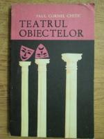 Paul Cornel Chitic - Teatrul obiectelor