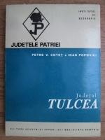 Anticariat: Petre Cotet, Ioan Popovici - Judetul Tulcea