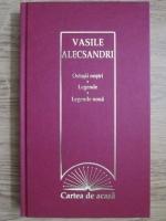Anticariat: Vasile Alecsandri - Ostasii nostri. Legende. Legende noua
