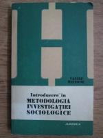 Vasile Miftode - Introducere in metodologia investigatiei sociologice