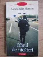 Anticariat: Aleksandar Hemon - Omul de nicaieri