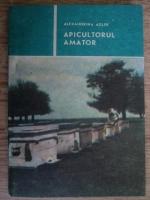 Anticariat: Alexandrina Adler - Apicultorul amator