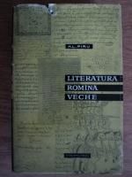 Anticariat: Alexandru Piru - Literatura romana veche (coperti cartonate)