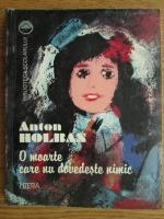 Anticariat: Anton Holban - O moarte care nu dovedeste nimic