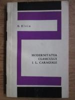 Anticariat: B. Elvin - Modernitatea clasicului I. L. Caragiale