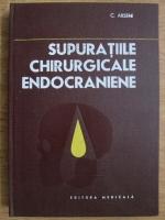 C. Arseni - Supuratiile chirurgicale endocraniene