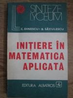 Anticariat: C. Dinescu, B. Savulescu - Initiere in matematica aplicata