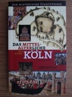 Carl Dietmar - Das mittelalterliche Koln