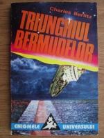 Anticariat: Charles Berlitz - Triunghiul bermudelor. Incredibila poveste a disparitiilor misterioase