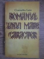 Anticariat: Corneliu Leu - Romanul unui mare caracter