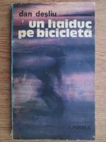 Dan Desliu - Un haiduc pe bicicleta