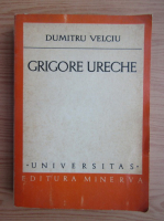 Anticariat: Dumitru Velciu - Grigore Ureche