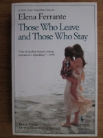 Elena Ferrante - Those who leave and those who stay