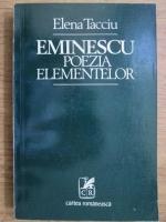 Anticariat: Elena Tacciu - Eminescu, poezia elementelor
