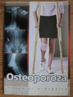Anticariat: Emil Radulescu - Osteoporoza. Cauze si prevenire