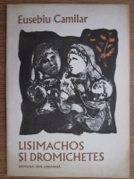 Anticariat: Eusebiu Camilar - Lisimachos si Dromichetes