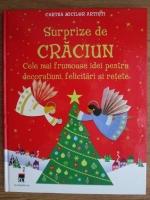 Fiona Watt, Rebecca Gilpin - Surprize de Craciun. Cele mai frumoase idei pentru decoratiuni, felicitari si retete