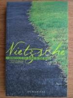 Friedrich Nietzsche - Dincolo de bine si de rau. Prolog la o filozofie a viitorului