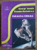 George Anania, Romulus Barbulescu - Paralela-enigma