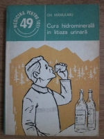 Anticariat: Gh. Mamularu - Cura hidrominerala in litiaza urinara