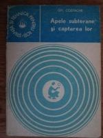 Anticariat: Gheorghe Costache - Apele subterane si captarea lor