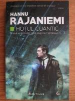 Anticariat: Hannu Rajaniemi - Hotul Cuantic. Primul volum din seria Jean le Flambeur