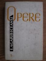 Ion Agarbiceanu - Opere (volumul 5)