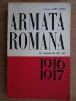 Anticariat: Ion Cupsa - Armata romana in campaniile din anii 1916, 1917