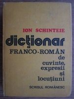 Ion Schinteie - Dictionar franco-roman de cuvinte, expresii si locutiuni