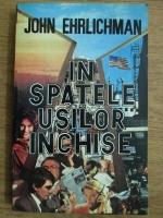 Anticariat: John Ehrlichman - In spatele usilor inchise