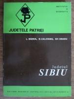 L. Badea, Nicolae Caloianu, Gh. Dragu - Judetul Sibiu