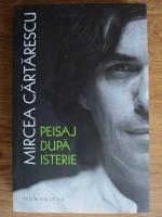 Anticariat: Mircea Cartarescu - Peisaj dupa isterie