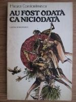 Mircea Constantinescu - Au fost odata ca niciodata