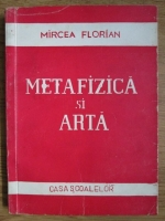 Anticariat: Mircea Florian - Metafizica si arta