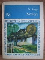 Anticariat: Nicolae Iorga - Scrieri